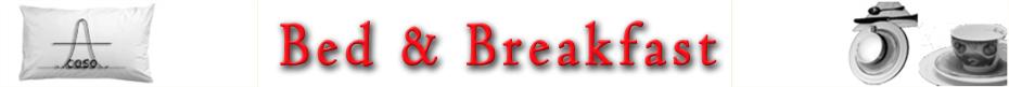 """Bed e Breakfast """"A Caso"""""""